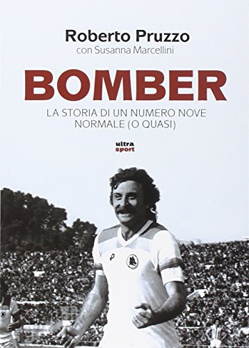 Bomber. La storia di un numero nove normale (o quasi)