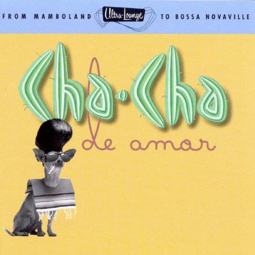 Ultra-Lounge/Cha-Cha De Amor V...