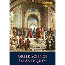 Greek Science In Antiquity (English Edition)