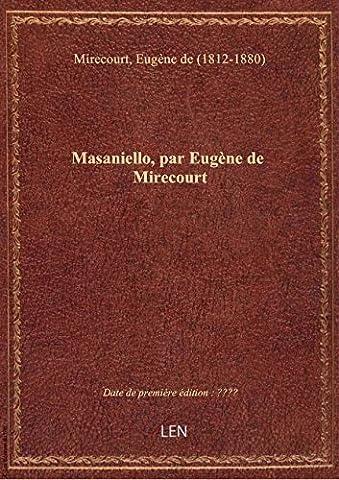 Masaniello, par Eugène de Mirecourt
