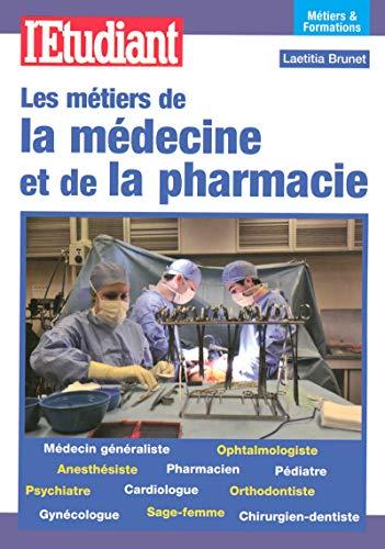 les métiers de la médecine et de la pharmacie