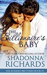 The Billionaire's Baby (The Romero Brothers) (Volume 5) by Shadonna Richards (2014-05-27)