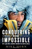 Conquering the Impossible by Mike Horn (2007-05-01)