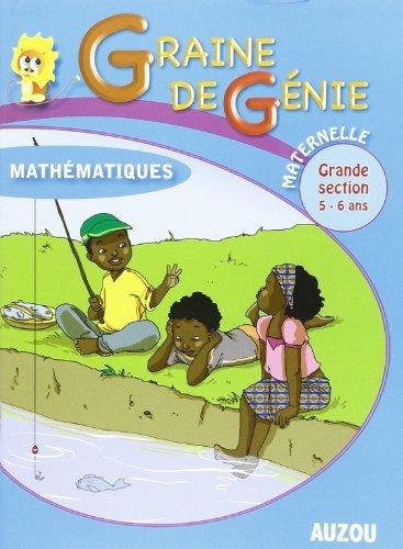 Graine de Génie Mathematiques Maternelle Grande Section 5-6 Ans de Fabrice Gachet (7 mai 2013) Broché