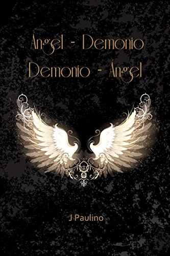 Ángel - Demonio  Demonio - Ángel (Spanish Edition)