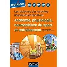 Diplômes des activités physiques et sportives-Anatomie, physiologie de l'exercice sportif et entraîn: Anatomie, physiologie, neuroscience du sport et entraînement