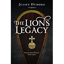 The Lion's Legacy: A stirring romantic tale of revenge, honour and burning passion in Norman England (Conqueror Trilogy Book 3)