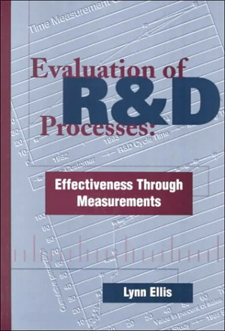 Evaluation of R&D Processes: Effectiveness Through Measurements (Artech House Technology Management and Professional Developm) by Lynn Ellis (1997-01-31)