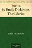 Poems by Emily Dickinson, Third Series (English Edition)