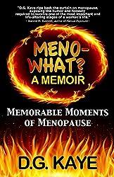 Meno-What? A Memoir: Memorable Moments of Menopause