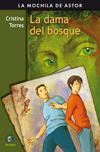 La dama del bosque (La mochila de Astor. Serie negra) por Cristina Torres