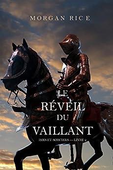 Le Réveil Du Vaillant (Rois et Sorciers — Livre 2) par [Rice, Morgan]