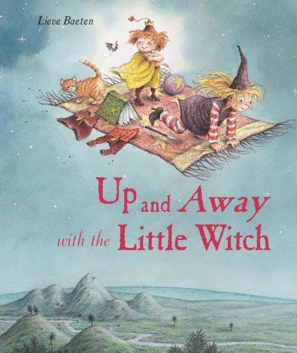 Up and Away with the Little Witch! by Lieve Baeten (2011-02-01)
