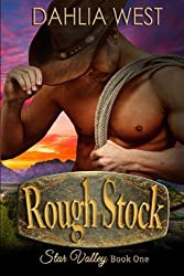 Rough Stock (Star Valley) (Volume 1) by Dahlia West (2016-01-20)