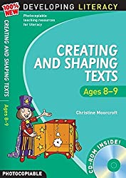 Creating and Shaping Texts: Ages 8-9 (100% New Developing Literacy)