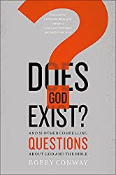 Does God Exist?: And 51 Other Compelling Questions About God and the Bible by Bobby Conway (2016-04-01)