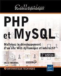 PHP et MySQL - Maîtrisez le développement d'un site Web dynamique et interactif (2ième édition)