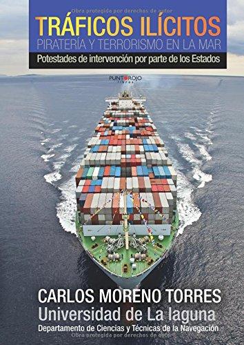 Tráficos ilícitos, piratería y terrorismo en la mar por José Carlos Moreno