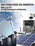 Distribución de energía en CCTV y otros sistemas electrónicos: Cómo alimentar cámaras de CCTV y otros sistemas