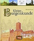 Kleine Burgenkunde - Michael Losse