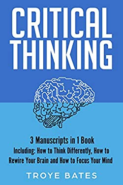 Critical Thinking: 3-in-1 Bundle to Master Mental Models, Creative Thinking, Logical Reasoning & Make Better Decisions (Brain Training) (English Edition)