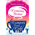 Coming Home to the Comfort Food Café: The only heart-warming feel-good Christmas novel you need in 2017! (The Comfort Food Cafe)