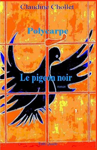 POLYCARPE, LE PIGEON NOIR