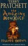 The Amazing Maurice and His Educated Rodents: Written by Terry Pratchett, 2001 Edition, (1st) Publisher: Doubleday…