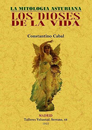 Los dioses de la vida : la mitología asturiana por Constantino Cabal