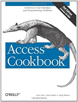 Access Cookbook: Solutions to Common User Interface & Programming Problems von [Getz, Ken, Paul Litwin, Andy Baron]