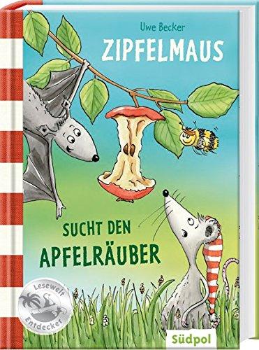 Zipfelmaus sucht den Apfelräuber (Südpol Lesewelt-Entdecker/Spannend, lustig, leicht zu lesen!)