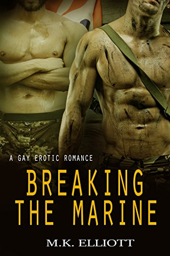 Breaking The Marine: A Gay Erotic Romance (English Edition) - Gay Marine