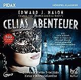 Celias Abenteuer / Die komplette 7-teilige Krimi-Hörspielreihe von Edward J. Mason (Pidax Hörspiel-Klassiker)