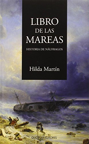 Libro de las mareas: Historia de náufragos (Marejada narrativa)