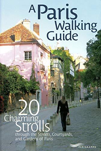 Paris walking guide - 20 charming strolls