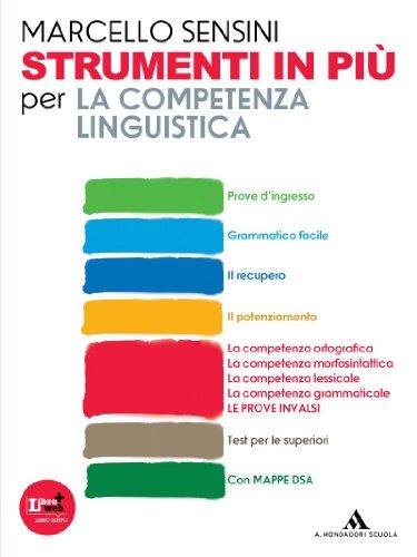La competenza linguistica. Per la scuola media. Con espansione online
