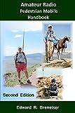 Amateur Radio Pedestrian Mobile Handbook: Second Edition