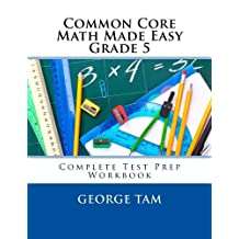 Common Core Math Made Easy, Grade 5 by George Tam (2014-08-02)