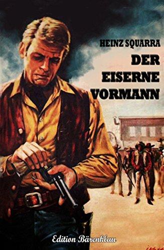 Der eiserne Vormann (German Edition) par Heinz Squarra