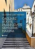 Cagliari. Nuove passeggiate semiserie. Marina