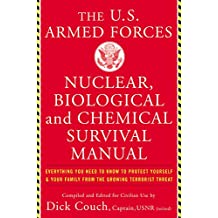 U.s. Armed Forces Nuclear, Biological An: Everything You Need to Know to Protect Yourself and Your Family from the Growing Terrorist Threat
