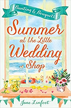 Summer at the Little Wedding Shop (The Little Wedding Shop by the Sea, Book 3) by [Linfoot, Jane]