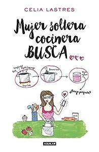 Mujer soltera cocinera busca... par Celia Lastres