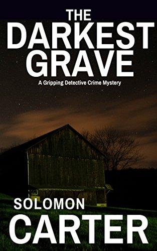 The Darkest Grave: A Gripping Detective Crime Mystery (The DI Hogarth Darkest series Book 2)