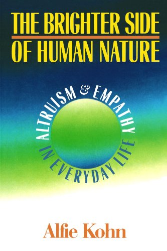 The Brighter Side Of Human Nature: Altruism And Empathy In Everyday Life por Alfie Kohn