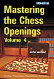 Mastering the Chess Openings Volume 4
