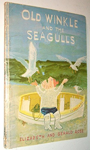 Old Winkle and the Seagulls ... Pictures by Gerald Rose