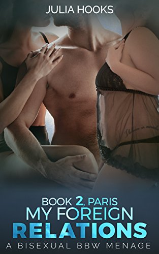 My Foreign Relations, Book 2: Paris, A Bisexual BBW Menage (English Edition)