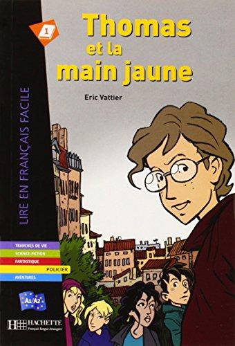 Thomas et la main jaune (Lire en français facile Niveau 1)