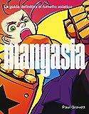 Mangasia. La guida definitiva al fumetto asiatico. Ediz. a colori